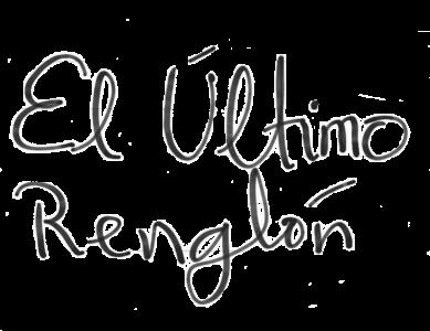 El Último Renglón